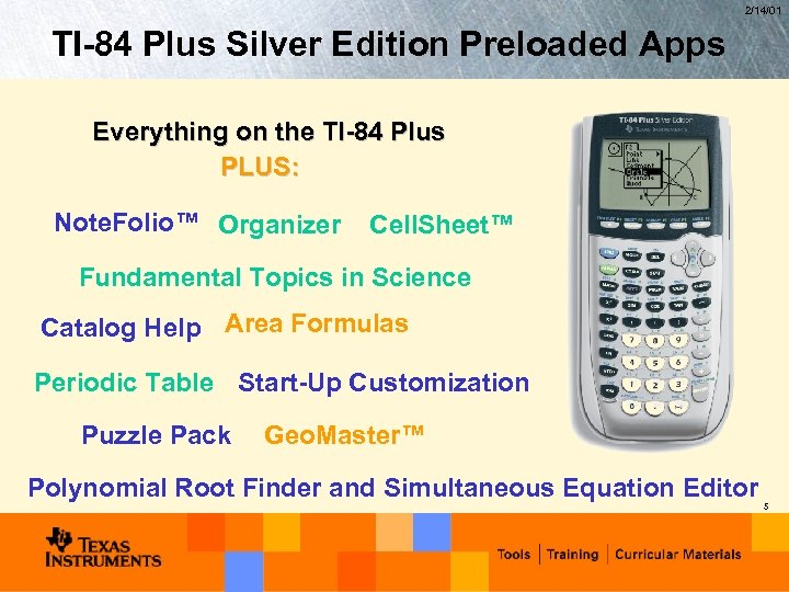 2/14/01 TI-84 Plus Silver Edition Preloaded Apps Everything on the TI-84 Plus PLUS: Note.