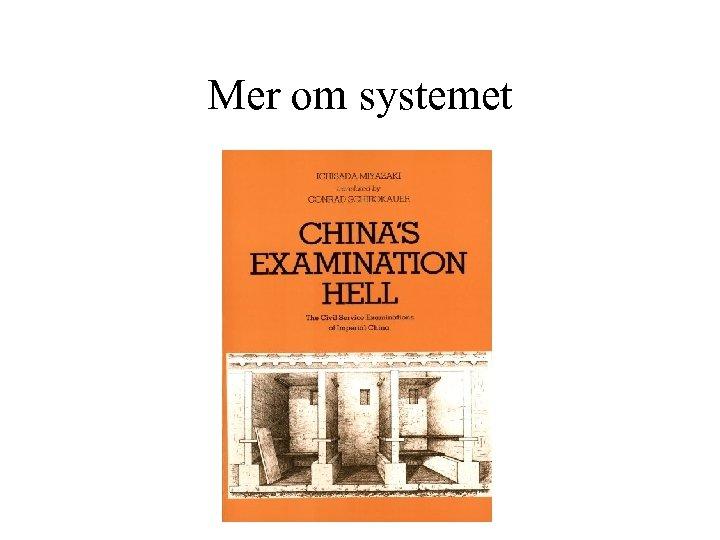 Mer om systemet