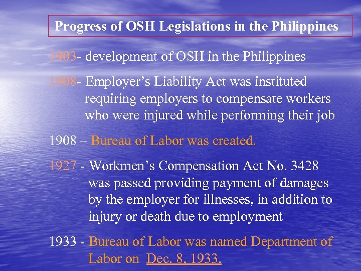 Progress of OSH Legislations in the Philippines 1903 - development of OSH in the