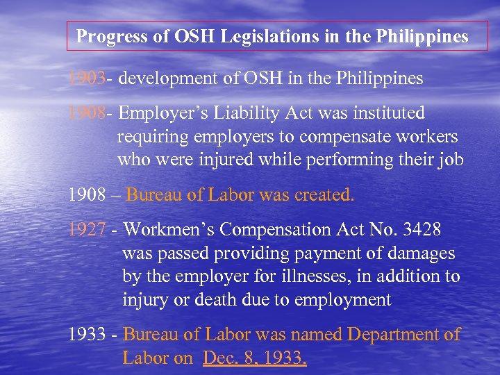 Progress of OSH Legislations in the Philippines 1903 - development of OSH in the