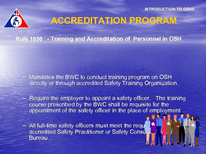 INTRODUCTION TO OSHS ACCREDITATION PROGRAM Rule 1030 - Training and Accreditation of Personnel in