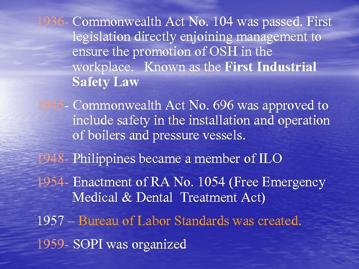1936 - Commonwealth Act No. 104 was passed. First legislation directly enjoining management to