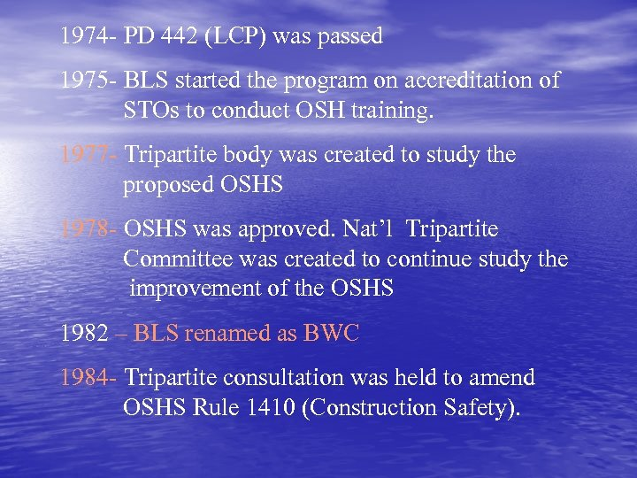 1974 - PD 442 (LCP) was passed 1975 - BLS started the program on