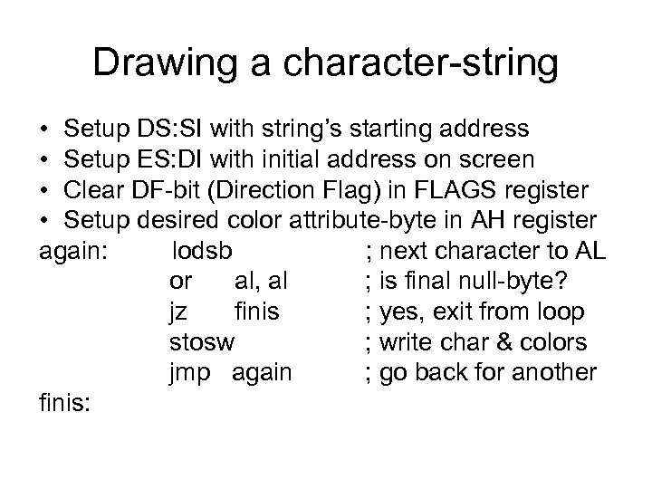 Drawing a character-string • Setup DS: SI with string's starting address • Setup ES: