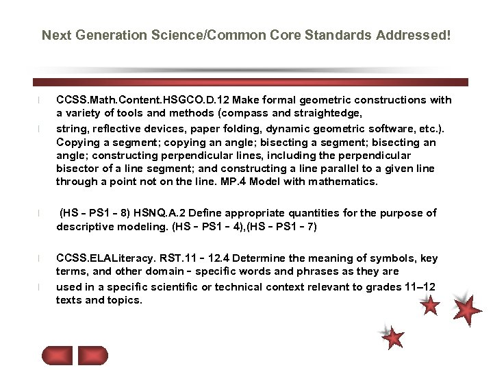 Next Generation Science/Common Core Standards Addressed! l l CCSS. Math. Content. HSGCO. D. 12