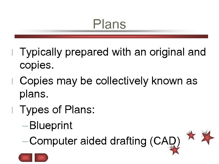 Plans Typically prepared with an original and copies. l Copies may be collectively known