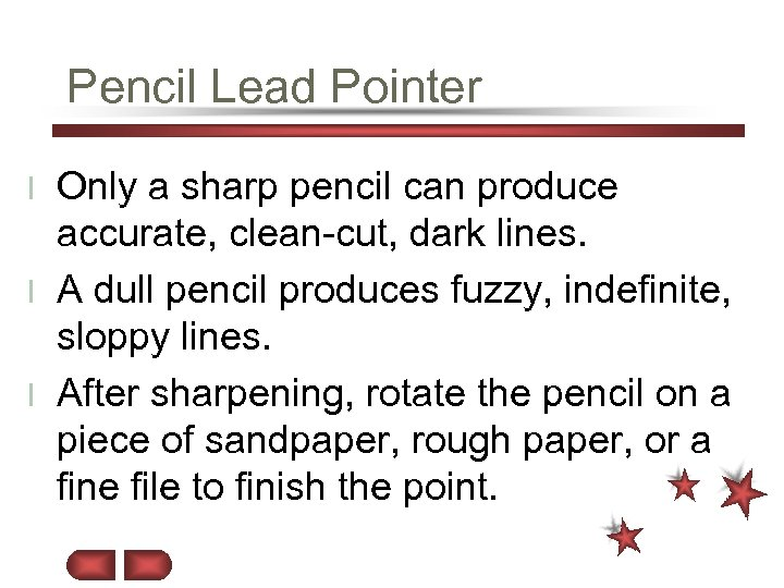 Pencil Lead Pointer Only a sharp pencil can produce accurate, clean-cut, dark lines. l