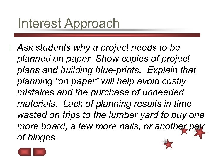 Interest Approach l Ask students why a project needs to be planned on paper.