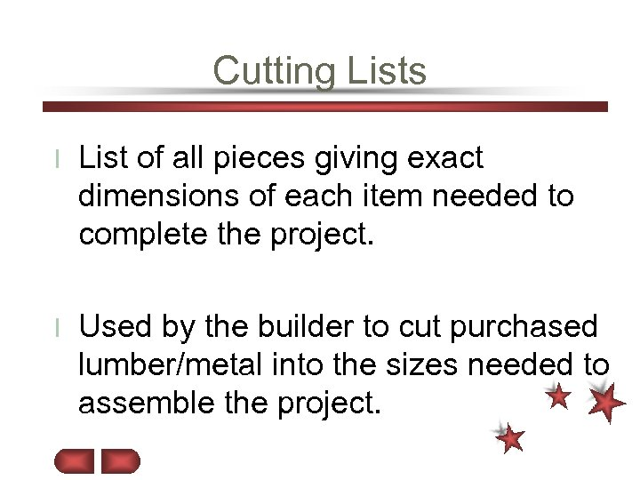 Cutting Lists l List of all pieces giving exact dimensions of each item needed