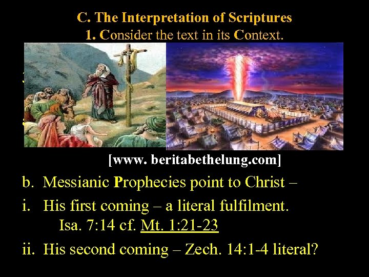 C. The Interpretation of Scriptures 1. Consider the text in its Context. 2. Be