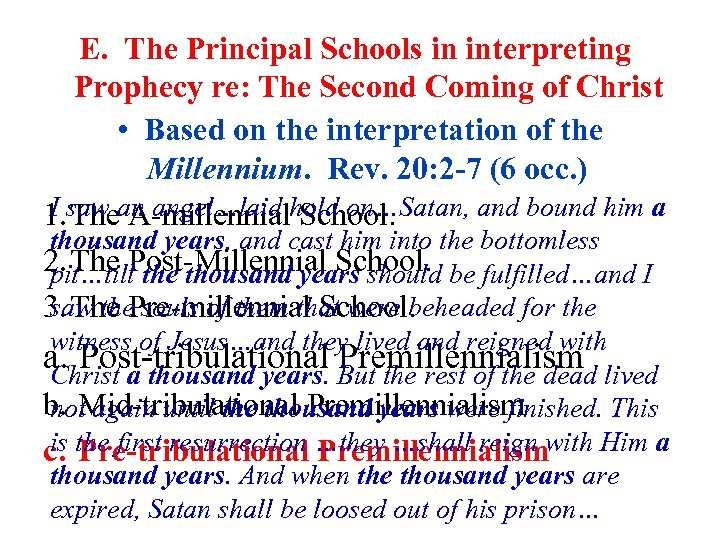 E. The Principal Schools in interpreting Prophecy re: The Second Coming of Christ •
