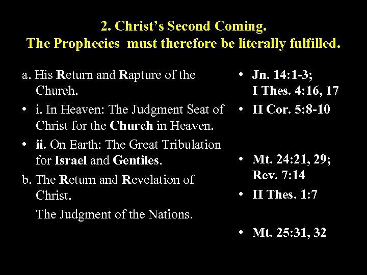 2. Christ's Second Coming. The Prophecies must therefore be literally fulfilled. a. His Return