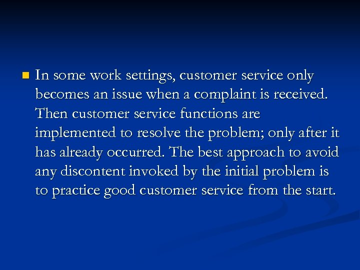 n In some work settings, customer service only becomes an issue when a complaint