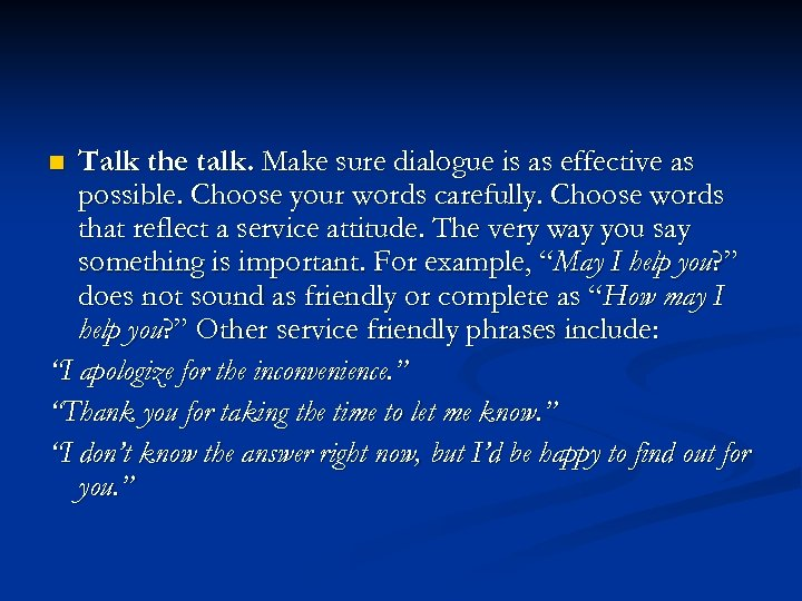 Talk the talk. Make sure dialogue is as effective as possible. Choose your words