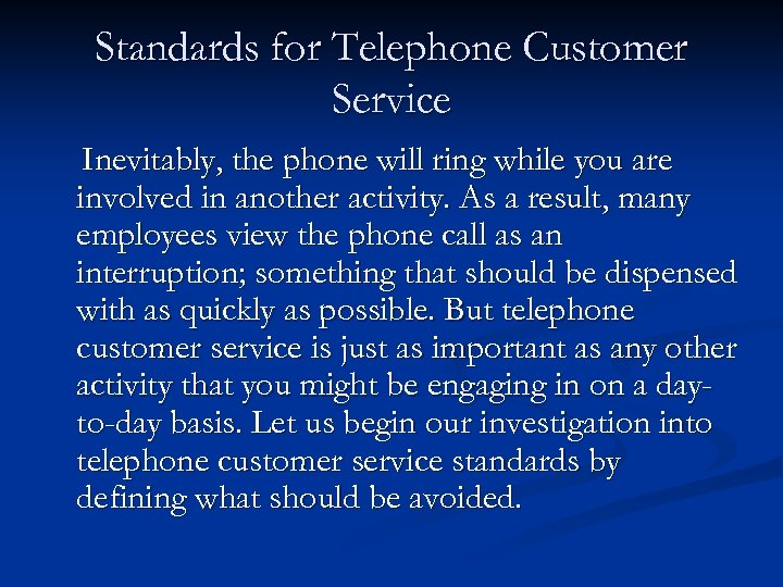Standards for Telephone Customer Service Inevitably, the phone will ring while you are involved