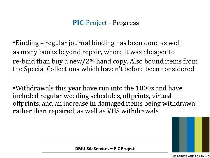 PIC-Project - Progress • Binding – regular journal binding has been done as well
