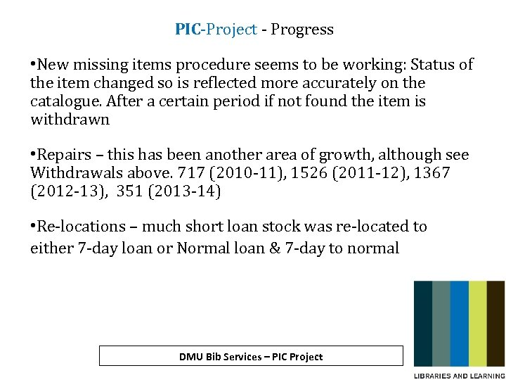 PIC-Project - Progress • New missing items procedure seems to be working: Status of