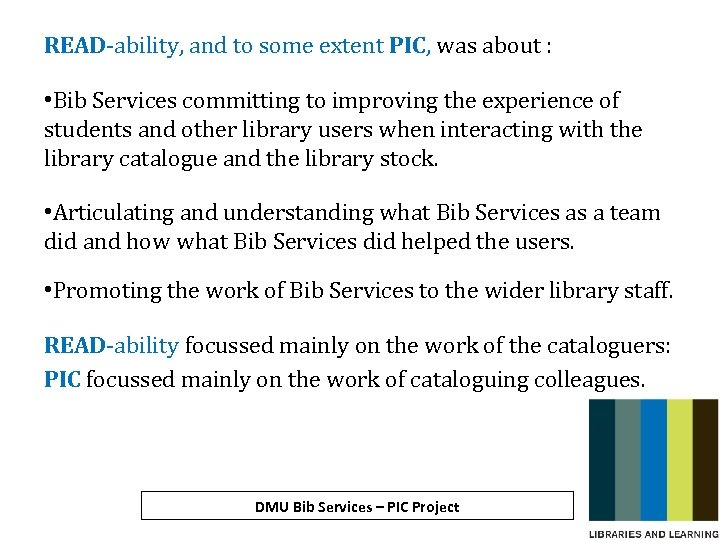 READ-ability, and to some extent PIC, was about : • Bib Services committing to