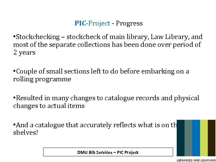 PIC-Project - Progress • Stockchecking – stockcheck of main library, Law Library, and most