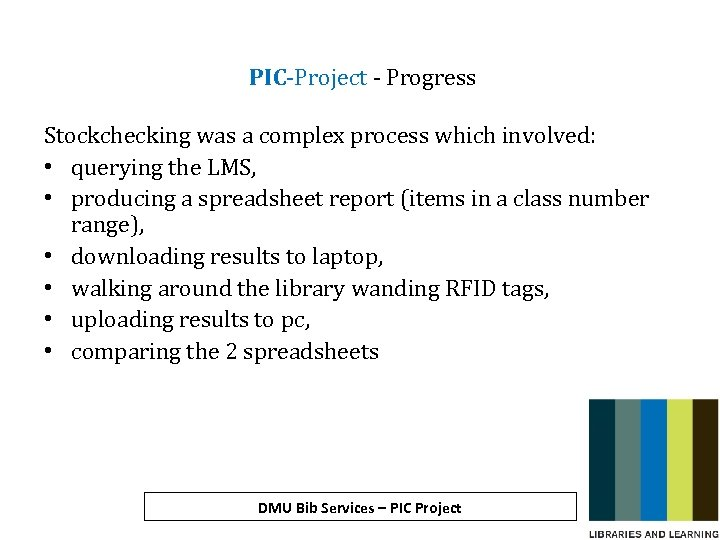 PIC-Project - Progress Stockchecking was a complex process which involved: • querying the LMS,
