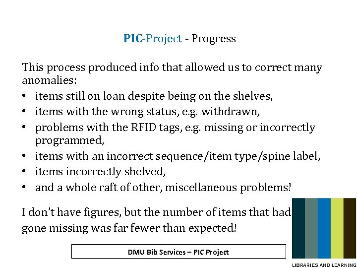 PIC-Project - Progress This process produced info that allowed us to correct many anomalies: