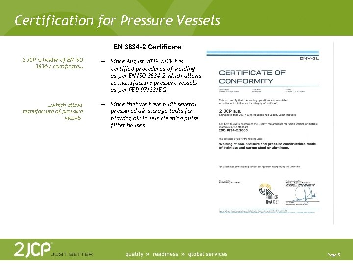 Certification for Pressure Vessels EN 3834 -2 Certificate 2 JCP is holder of EN