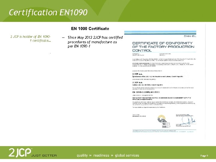 Certification EN 1090 Certificate 2 JCP is holder of EN 10901 certificate… — Since