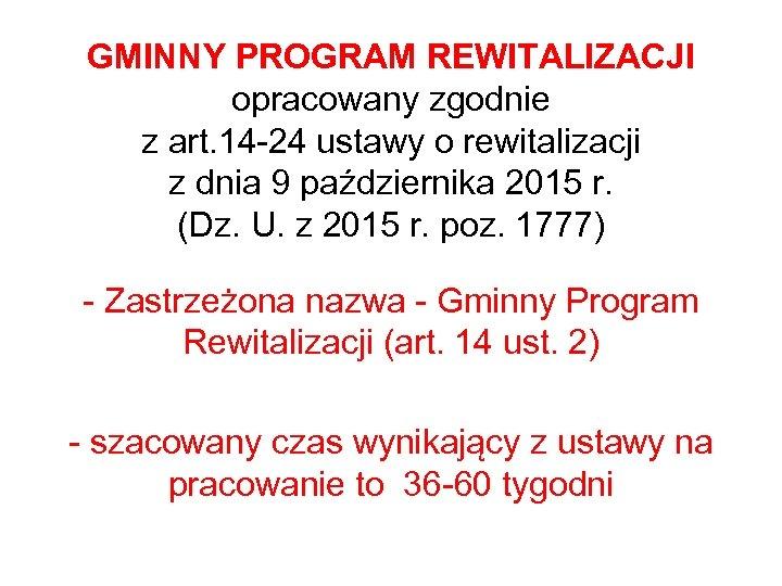 GMINNY PROGRAM REWITALIZACJI opracowany zgodnie z art. 14 -24 ustawy o rewitalizacji z dnia