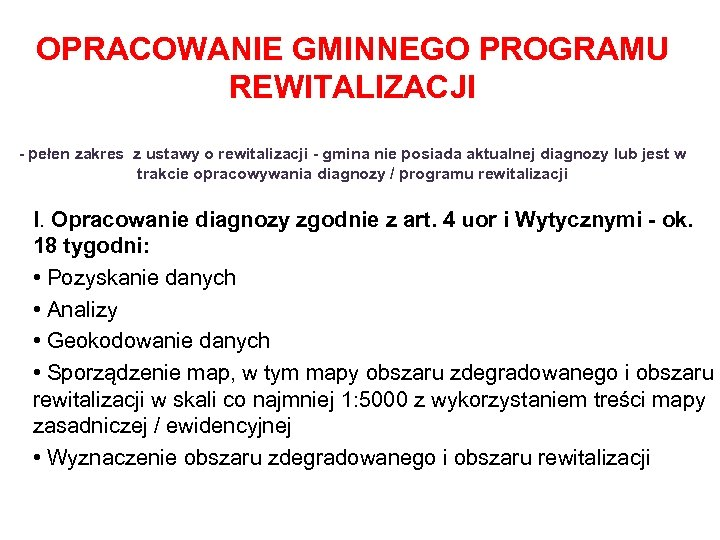 OPRACOWANIE GMINNEGO PROGRAMU REWITALIZACJI - pełen zakres z ustawy o rewitalizacji - gmina nie