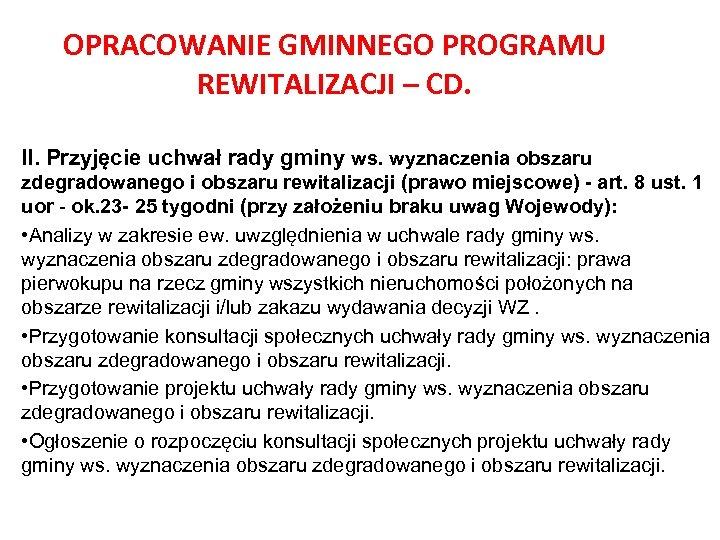 OPRACOWANIE GMINNEGO PROGRAMU REWITALIZACJI – CD. II. Przyjęcie uchwał rady gminy ws. wyznaczenia obszaru
