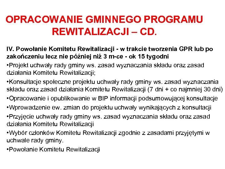 OPRACOWANIE GMINNEGO PROGRAMU REWITALIZACJI – CD. IV. Powołanie Komitetu Rewitalizacji - w trakcie tworzenia