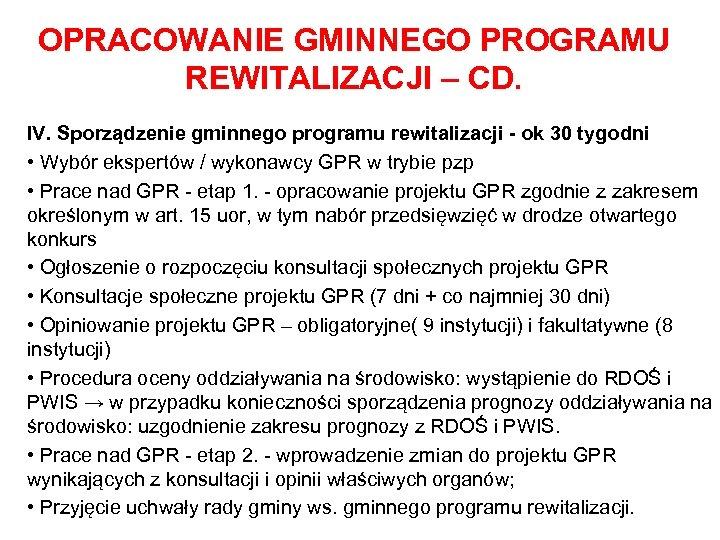 OPRACOWANIE GMINNEGO PROGRAMU REWITALIZACJI – CD. IV. Sporządzenie gminnego programu rewitalizacji - ok 30