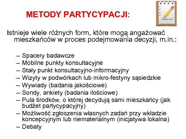 METODY PARTYCYPACJI: Istnieje wiele różnych form, które mogą angażować mieszkańców w proces podejmowania decyzji,