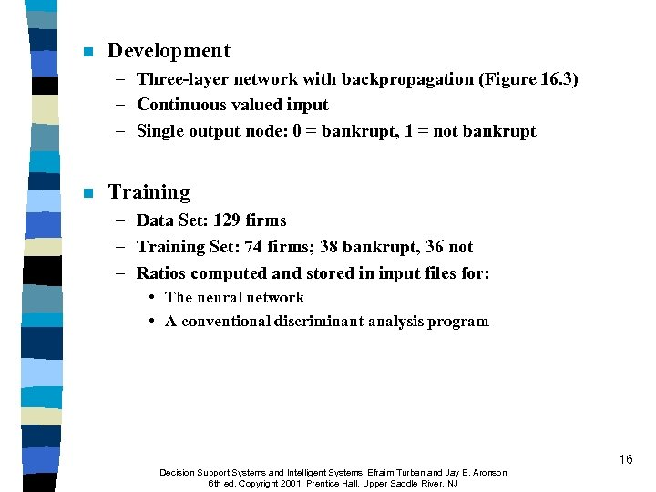 n Development – Three-layer network with backpropagation (Figure 16. 3) – Continuous valued input