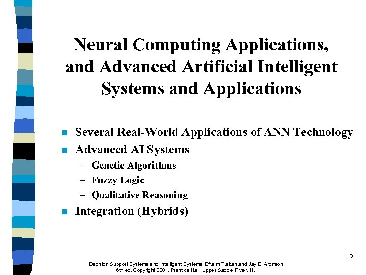 Neural Computing Applications, and Advanced Artificial Intelligent Systems and Applications n n Several Real-World