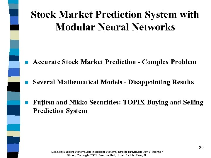Stock Market Prediction System with Modular Neural Networks n Accurate Stock Market Prediction -