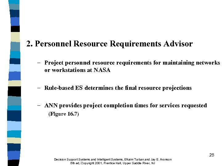 2. Personnel Resource Requirements Advisor – Project personnel resource requirements for maintaining networks or