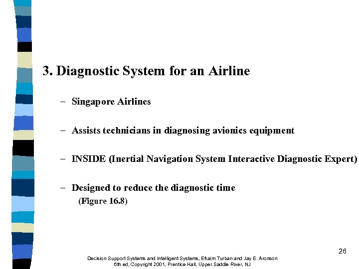 3. Diagnostic System for an Airline – Singapore Airlines – Assists technicians in diagnosing
