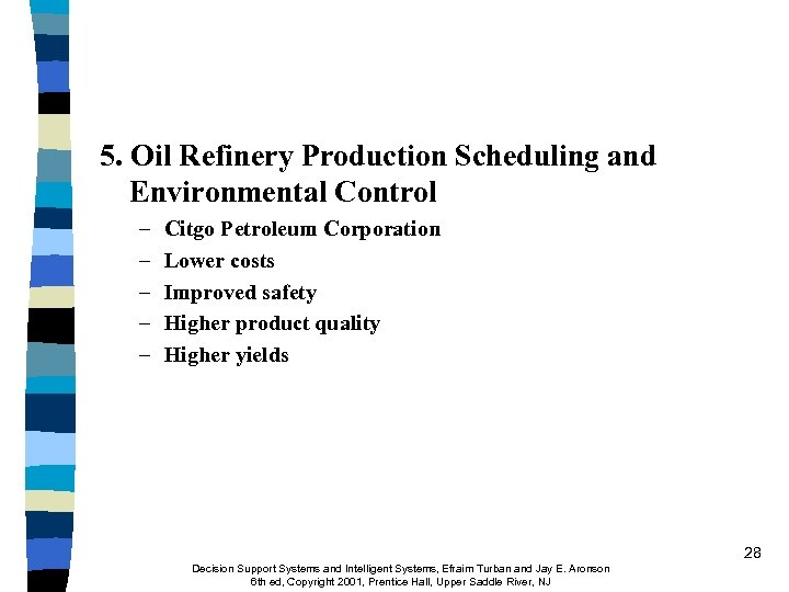 5. Oil Refinery Production Scheduling and Environmental Control – – – Citgo Petroleum Corporation