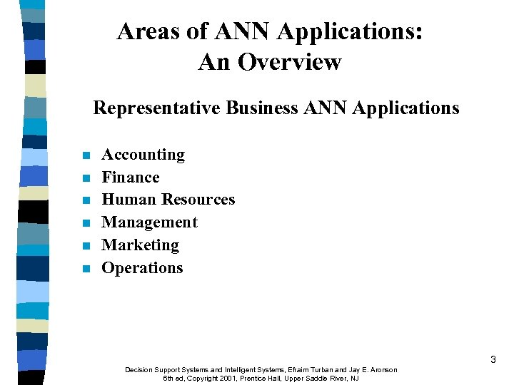 Areas of ANN Applications: An Overview Representative Business ANN Applications n n n Accounting