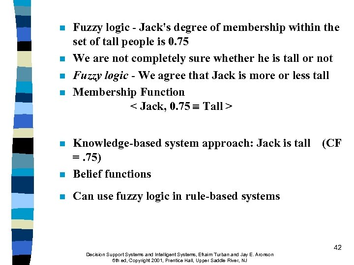 n n Fuzzy logic - Jack's degree of membership within the set of tall