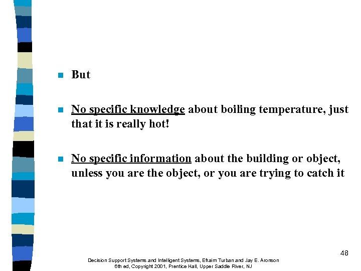 n But n No specific knowledge about boiling temperature, just that it is really