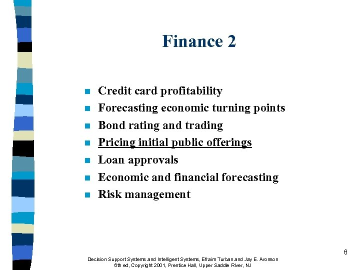 Finance 2 n n n n Credit card profitability Forecasting economic turning points Bond
