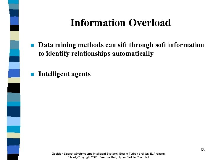 Information Overload n Data mining methods can sift through soft information to identify relationships