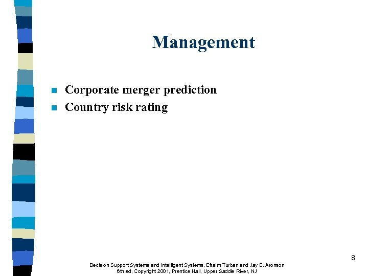 Management n n Corporate merger prediction Country risk rating 8 Decision Support Systems and