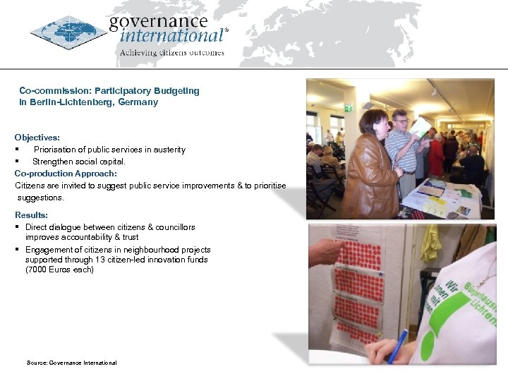 Co-commission: Participatory Budgeting in Berlin-Lichtenberg, Germany Objectives: Priorisation of public services in austerity §