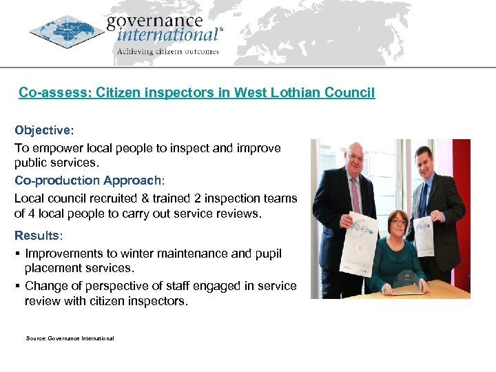 Co-assess: Citizen inspectors in West Lothian Council Objective: To empower local people to inspect