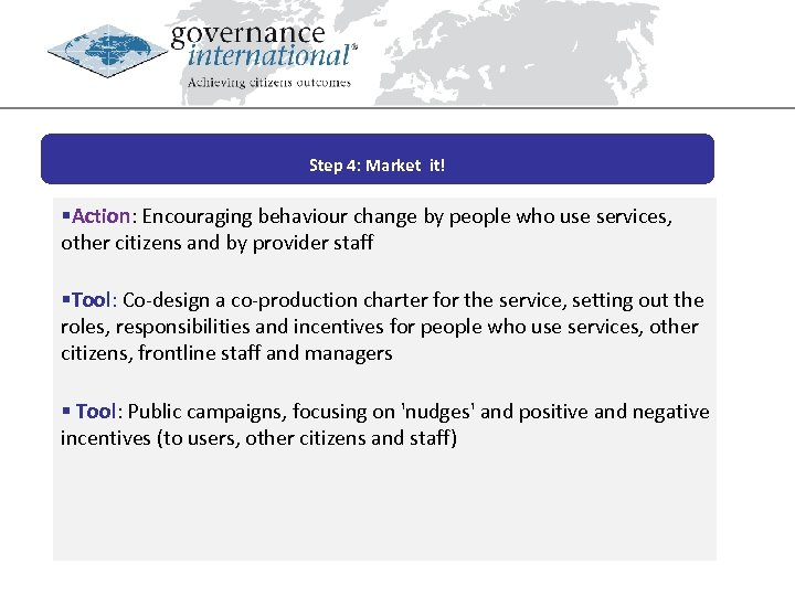 Step 4: Market it! §Action: Encouraging behaviour change by people who use services, other