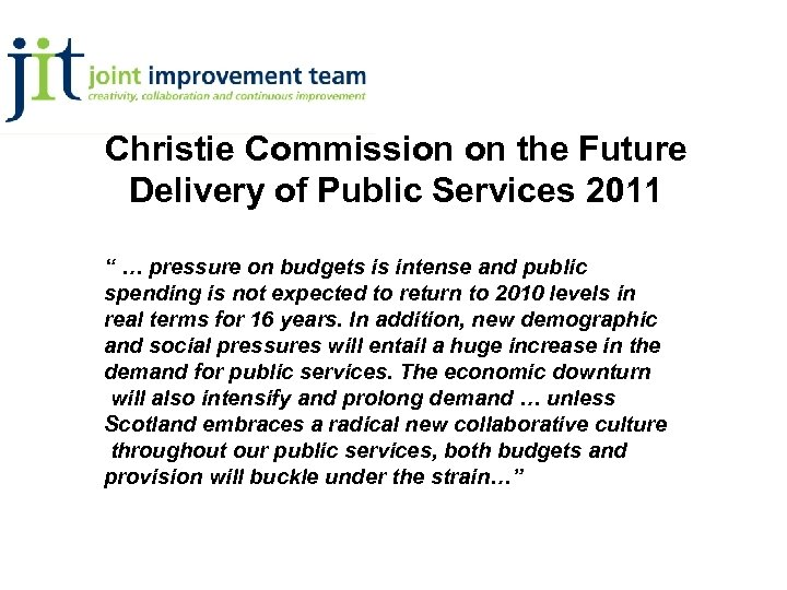 """Christie Commission on the Future Delivery of Public Services 2011 """" … pressure on"""