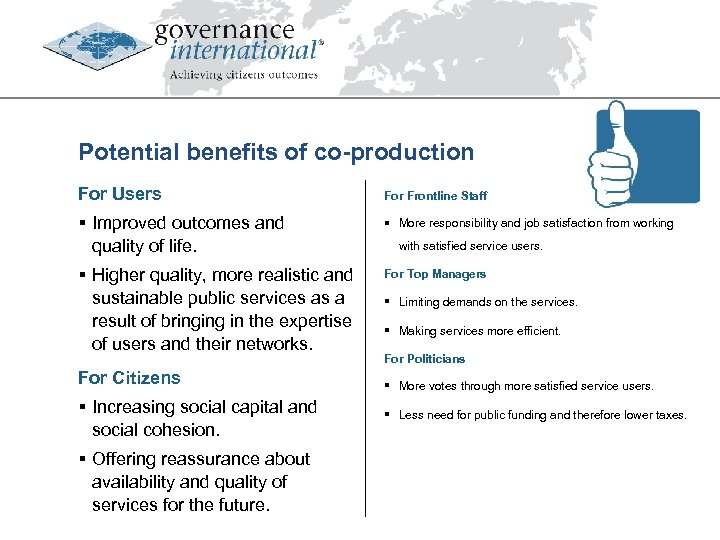 Potential benefits of co-production For Users For Frontline Staff § Improved outcomes and quality